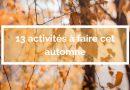 13 activités à faire cet automne